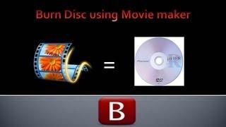 Windows movie maker how to create DVD