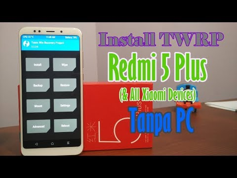 cara-install-twrp-redmi-5-plus-&-hp-xiaomi-lain-tanpa-pc-(rom-china-only)