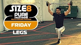 SIZE-8 |  FRIDAY- Legs | Pure Vegetarian Muscle Building Program by Guru Mann