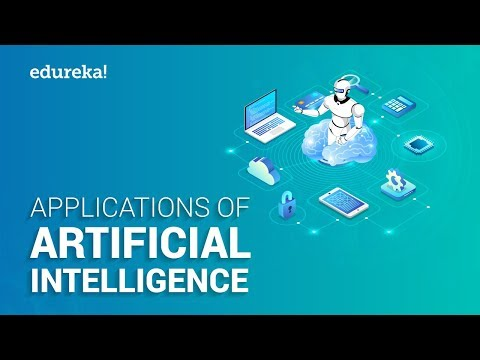 Top 10 Applications Of Artificial Intelligence in 2021 | Artificial Intelligence Training | Edureka