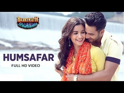 Humsafar Full HD Video Song - Badrinath Ki Dulhaniya | Varun Dhawan | Alia Bhatt