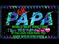 World famous papa ringtone|| papa ||Papa Mera papa||new WhatsApp status||father's Day special|| PIRU