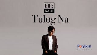 Watch Ebe Dancel Tulog Na video