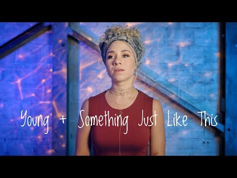 The Chainsmokers - Young + Something Just Like This (Cover)