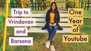 ONE YEAR OF YOUTUBE| TRIP TO VRINDAVAN & BARSANA| with Ishanki Tiwari