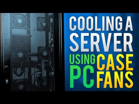 Cooling a Server using PC Case Fans