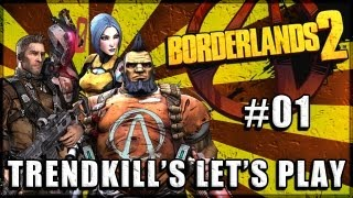 Borderlands 2 - TrendKiLL's Let's Play - Ep. 1 - WELCOME BACK TO PANDORA!