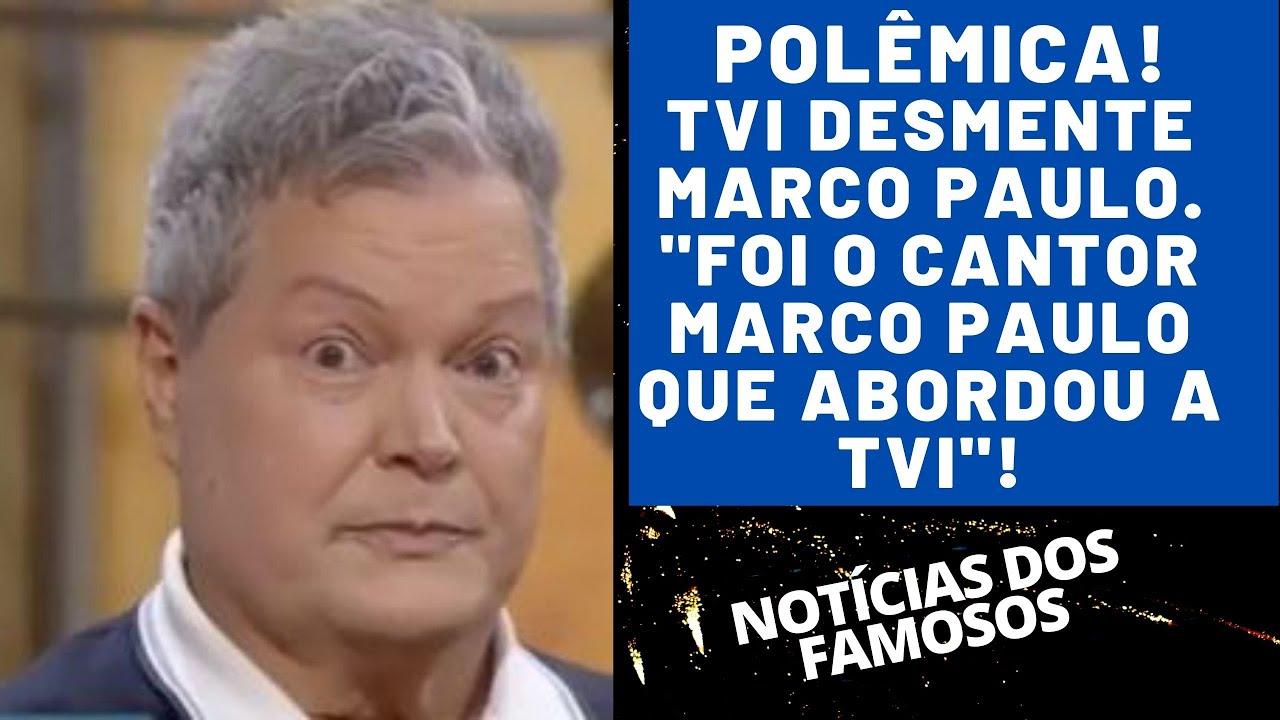 "POLÊMICA!TVI DESMENTE MARCO PAULO. ""FOI O CANTOR MARCO PAULO QUE ABORDOU A TVI""!"