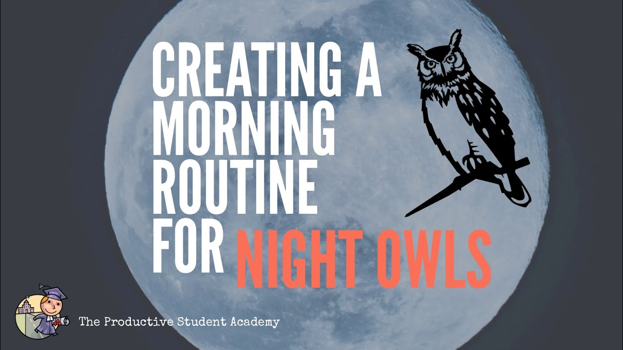 Creating a Morning Routine for Night Owls.