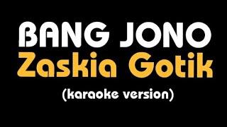 (Karaoke) BANG JONO || Zaskia Gotik, lirik