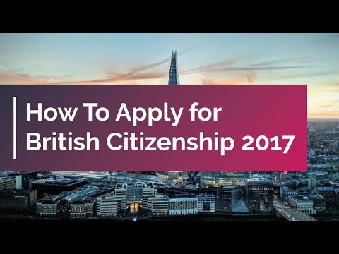 How To Apply For British Citizenship 2017 Uk Citizenship Youtube