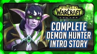 WOW Legion ► Complete Demon Hunter Intro Story - Gameplay + Cutscenes