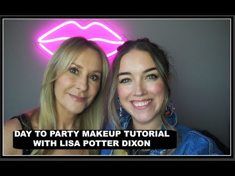 DAY TO PARTY MAKEUP TUTORIAL with Lisa Potter Dixon