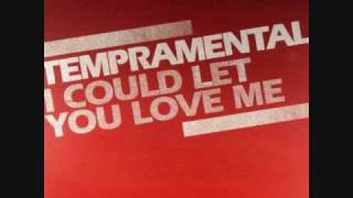 Tempramentals - I could let you love me (original)