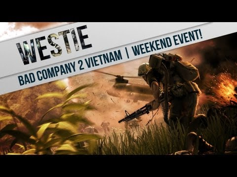 ► Bad Company 2: Vietnam | Weekend Event! (Gameplay/Commentary)