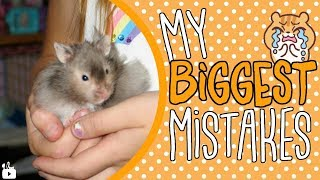 MY BIGGEST HAMSTER MISTAKES