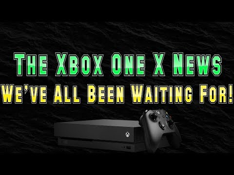 Microsoft Finally Drops The HUGE Xbox One X News EVERYONE WAS WAITING FOR!! THANK YOU!