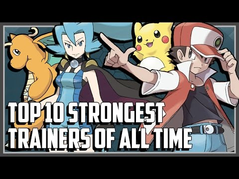Top 10 Strongest Pokemon Trainers of All Time!