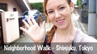 Neighborhood Walk - Shinjuku, Tokyo