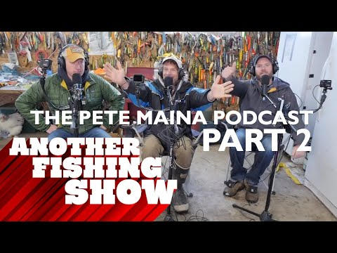 Another Fishing Show Podcast #8 - The Pete Maina Interview Pt. 2