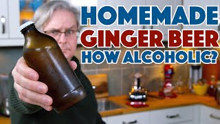How Much Alcohol is in Naturally Carbonated Ginger Beer || Glen & Friends Cooking