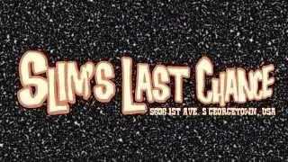 SLIM'S LAST CHANCE - PROMO