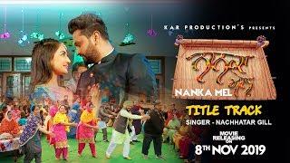 Nanka Mel : Title Track   Nachhatar Gill   Rosshan Prince, Rubina Bajwa   Latest Punjabi Song 2019 Thumb