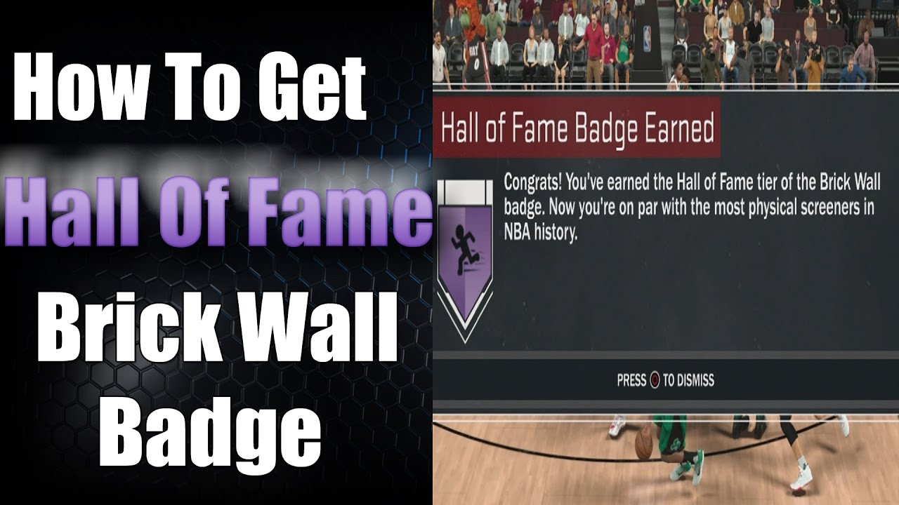 Nba 2k17 How To Unlock Hall Of Fame Brick Wall Badge Tutorial