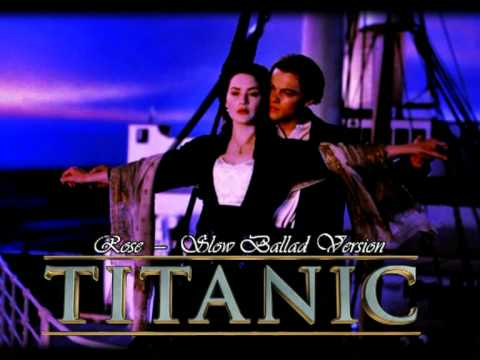 Titanic - Rose [Slow Ballad Version 2012]