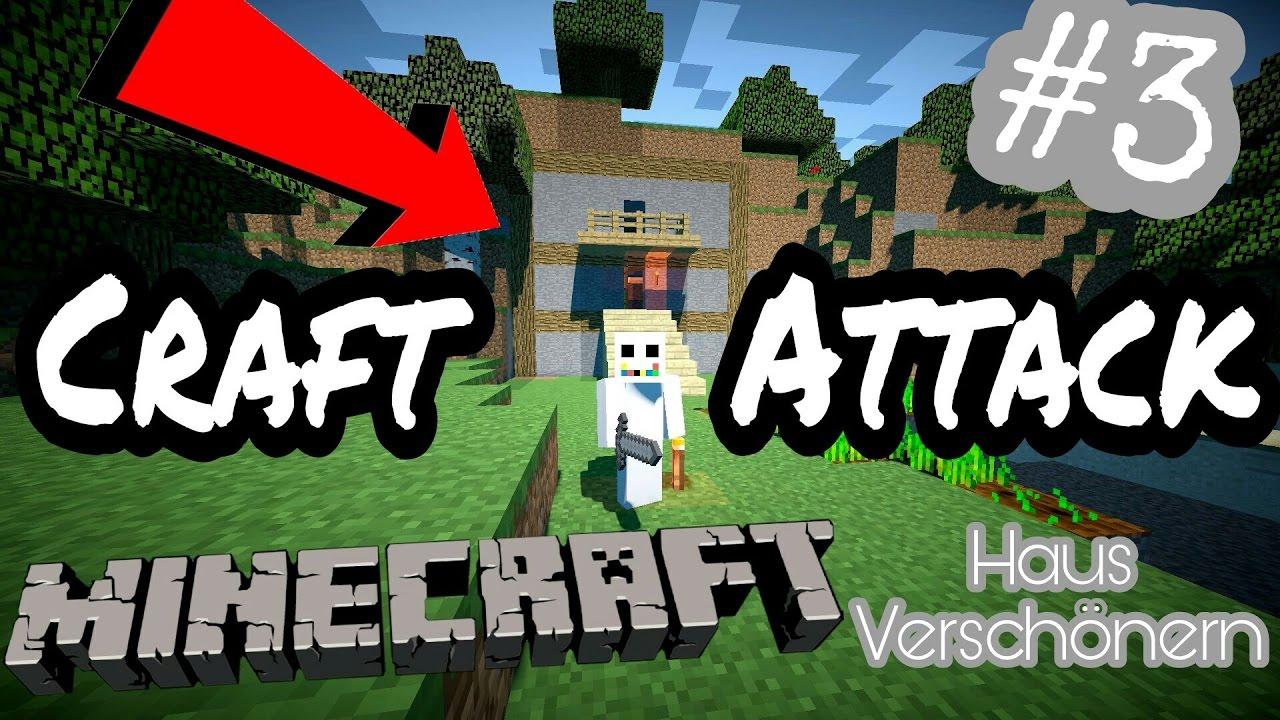 Wir Verschönern Unser Haus Minecraft Craft Attack YouTube - Minecraft hauser verschonern