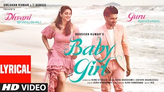 Baby Girl (Lyrical) Guru Randhawa | Dhvani Bhanushali | Remo D'Souza | Bhushan Kumar | Vee