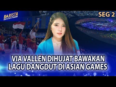 Via Vallen Penyanyi Opening ASIAN GAMES 2018, Begini Tanggapan Pedangdut – BARISTA EPS 89 ( 2/3 )