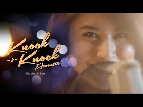 Elizabeth Tan - Knock Knock (Live Acoustic Video)