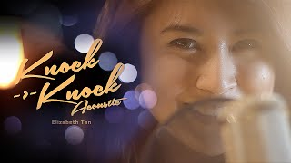 Elizabeth Tan - Knock Knock (Live Acoustic Video)