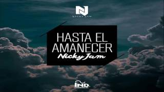 Nicky Jam Hasta El Amanecer Audio Original.mp3