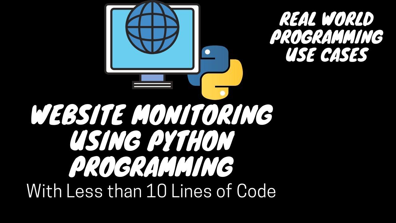 Monitoring Websites using Python | Python Monitoring Automation