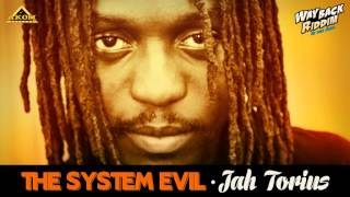 Jah Torius - The System Evil (Way Back Riddim - Akom Records)