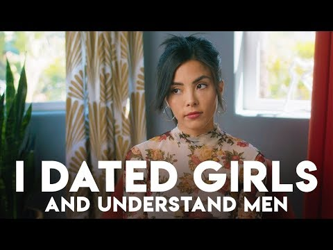 Dating women made me understand men