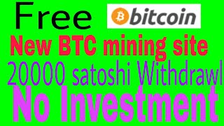 Free  new Bitcoin mining 20k satoshi withdrawl jaldi join karo