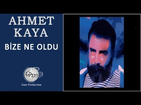 Bize Ne Oldu (Ahmet Kaya)