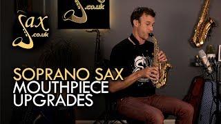 Soprano Saxophone - Mouthpiece Upgrade Options