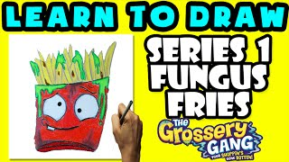 ★How To Draw Grossery Gang Series 1: Fungus Fries ★ Learn To Draw Grossery Gang, Grossery Gang
