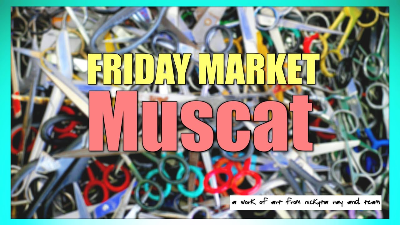 Friday Market Muscat