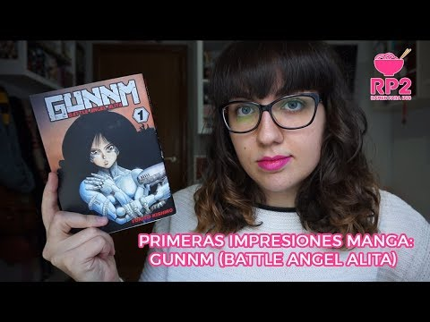 Gunnm (Battle Angel Alita) - Primeras Impresiones Manga