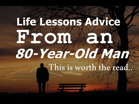 Life Lessons Advice from an 80-Year-Old Man | This is worth the read.. Mp3