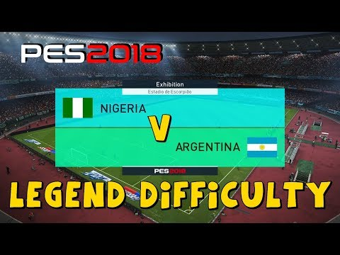 PES 2018 | Nigeria vs Argentina | Legend Difficulty