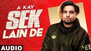 Sek Lain De (Full Audio) | A Kay | Latest Punjabi Songs 2020 | Speed Records