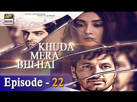 Khuda Mera Bhi Hai Ep 22 - 18th March 2017 - ARY Digital Drama