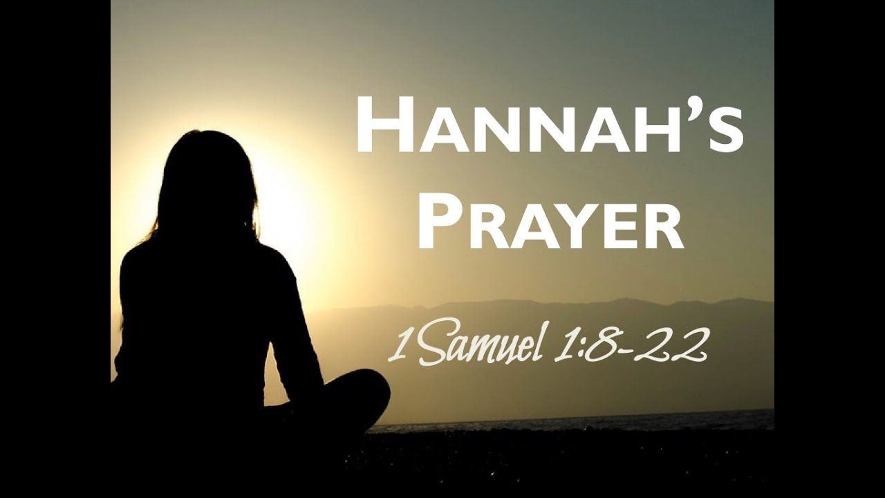 Hannah's Prayer from 1 Samuel 1:8-22 - YouTube
