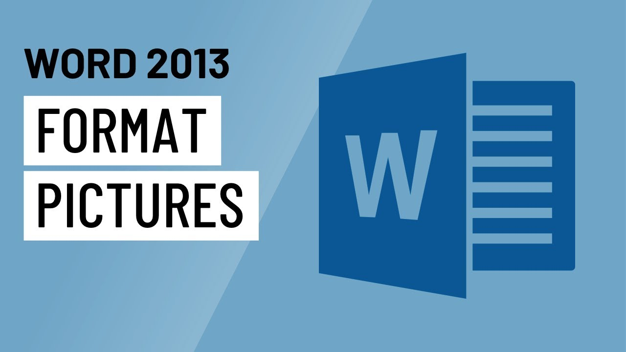 Word 2013: Formatting Pictures